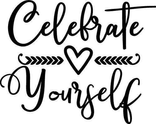 JUNE 2019: Celebrate Yourself and Each Other!